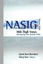 Mile-High Views: Surveying the Serials Vista: NASIG 2006