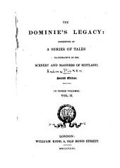 The Dominie's Legacy: Mary Ogilvie. My sister Kate. Wee Watty. My married life. The highland officer