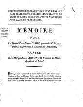 Suppression et réclamation d'état d'enfant naturel reconnu: question importantes de droit public du chef d'incapacité à succéder pour cause de pérégrinité: mémoire pour la dame Marie-Sophie D'Arc ... contre M. le Marquis Joseph ...