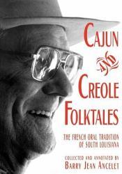 Cajun And Creole Folktales Book PDF