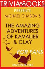 The Amazing Adventures of Kavalier & Clay: A Novel by Michael Chabon (Trivia-On-Books)