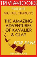 The Amazing Adventures of Kavalier   Clay  A Novel by Michael Chabon  Trivia On Books  PDF