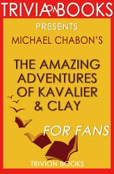 The Amazing Adventures Of Kavalier Clay A Novel By Michael Chabon Trivia On Books  Book PDF