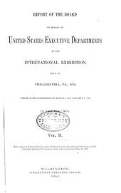 ... International Exhibition, 1876: Report of the Board on behalf of the United States executive departments