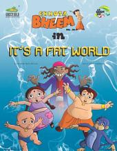 Chhota Bheem Vol. 84: Its A Fat World