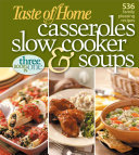 Taste Of Home Casseroles Slow Cooker And Soups Book PDF