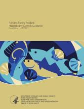Fish and Fishery Products: Hazards and Controls Guidance (4th Ed. )