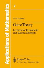 Game Theory: Lectures for Economists and Systems Scientists