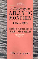 A History of the Atlantic Monthly, 1857-1909
