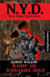 N.Y.D. - Kampf um schwarzes Gold (New York Detectives): Cassiopeiapress Spannung