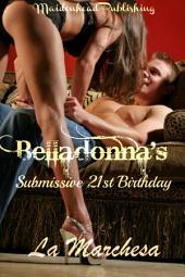 Belladonna's Submissive 21st Birthday