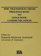 The Transition From Prelinguistic To Linguistic Communication
