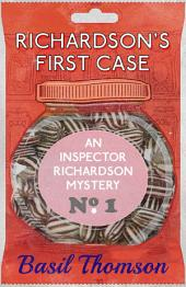 Richardson's First Case: An Inspector Richardson Mystery