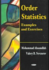 Order Statistics: Examples and Exercises