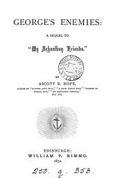 George's enemies, by Ascott R. Hope