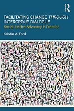 Facilitating Change Through Intergroup Dialogue