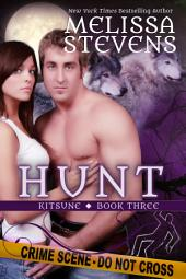Hunt: Book Three of the Kitsune