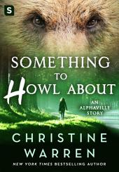 Something to Howl About: An Alphaville Story