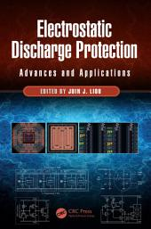Electrostatic Discharge Protection: Advances and Applications, Edition 2