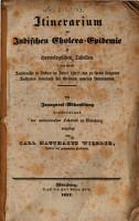 Itinerarium der Indischen Cholera Epidemie in chronolog  Tabellen von ihremAusbruche in Indien im J  1817 bis zu ihrem j  nsten Auftreten innerhalb derGr  nzen unseres Vaterlandes PDF