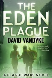 The Eden Plague: Plague Wars Book 0