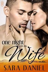 One Night with His Wife (1Night Stand series): 1Night Stand