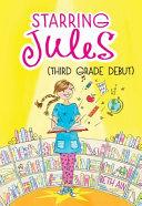 Starring Jules  Third Grade Debut  Starring Jules  4  PDF