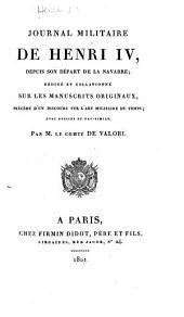 Journal militaire: de Henri IV, depuis son départ de la Navarre; rédigé et collationné sur les manuscrits originaux, précédé d'un discours sur l'art militaire du temps; avec dessins et fac-similé
