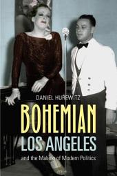 Bohemian Los Angeles: And the Making of Modern Politics