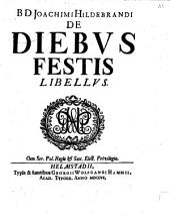 Joachimi Hildebrandi De diebus festis libellus