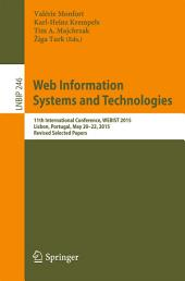 Web Information Systems and Technologies: 11th International Conference, WEBIST 2015, Lisbon, Portugal, May 20-22, 2015, Revised Selected Papers