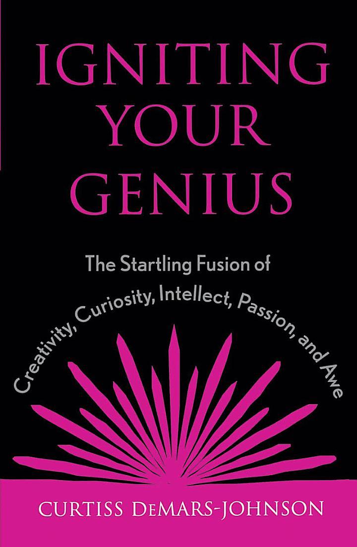 Igniting Your Genius