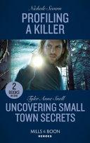 Profiling A Killer / Uncovering Small Town Secrets