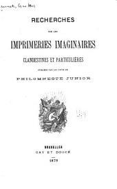 Recherches sur les imprimeries imaginaires, clandestines et particulières