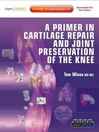 A Primer In Cartilage Repair And Joint Preservation Of The Knee E Book