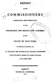 Report of the Commissioners Appointed by Joint Resolutions of the Honorable Senate and Assembly of the State of New-York: The 13th & 15t March, 1810, to Explore the Route of an Inland Navigation from Hudson's River to Lake Ontario and Lake Erie