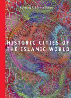 Historic Cities of the Islamic World PDF