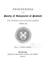 Proceedings of the Society of Antiquaries of Scotland: Volume 25