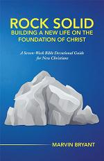Rock Solid Building a New Life on the Foundation of Christ