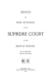 Reports of Cases Determined in the Supreme Court of the State of Missouri: Volume 123