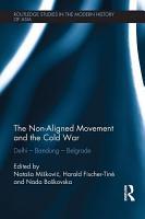 The Non Aligned Movement and the Cold War PDF