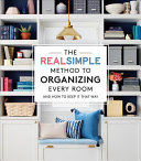 The Real Simple Method to Organizing Every Room PDF