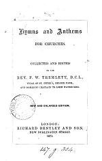 Hymns and Anthems for Churches. Collected and edited by F. W. Tremlett. New and enlarged edition