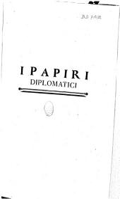 I Papiri diplomatici, raccolti ed illustrati dall' abbate Gaetano Marini,...