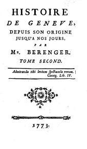 Histoire de Geneve depuis son origine jusque a nos jours. (lausanne) 1772-173
