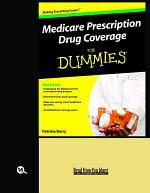 Medicare Prescription Drug Coverage FOR DUMMIES (Volume 2 of 2) (EasyRead Large Bold Edition)