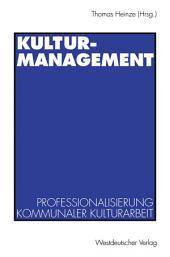 Kulturmanagement: Professionalisierung kommunaler Kulturarbeit