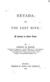 Nevada; Or, The Lost Mine: A Drama in Three Acts