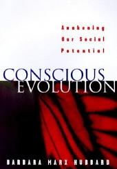 Conscious Evolution: Awakening the Power of Our Social Potential