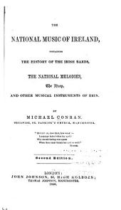 The National Music of Ireland: Containing the History of the Irish Bards, the National Melodies, the Harp, and Other Musical Instruments of Erin